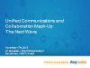 Unified Communications and Collaboration Mash-Up: The Next Wave
