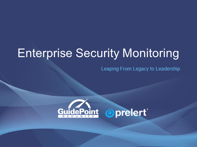 Enterprise Security Monitoring: Leaping From Legacy to Leadership