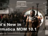 MDM Solution for The Age of Engagement – What's New in Informatica MDM 10.1