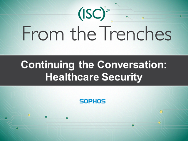 Continuing the Conversation: Healthcare Security