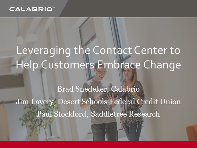 Leveraging the Contact Center to Help Customers Embrace Change