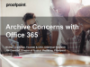 Archive Concerns with Office 365