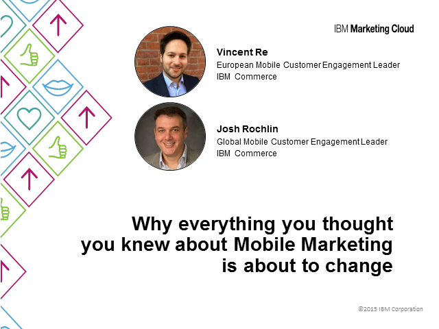 Why Everything You Thought You Knew About Mobile Marketing Is About to Change