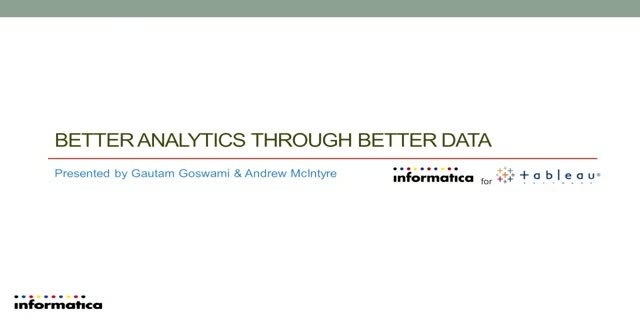Better Analytics through Better Data with Informatica for Tableau