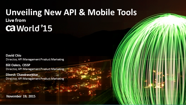 Unveiling New API & Mobile Tools Live from CA World 2015