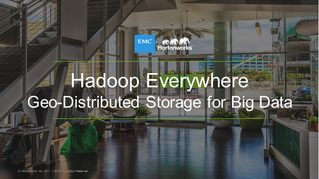 Hadoop Everywhere – Geo-Distributed Storage for Big Data