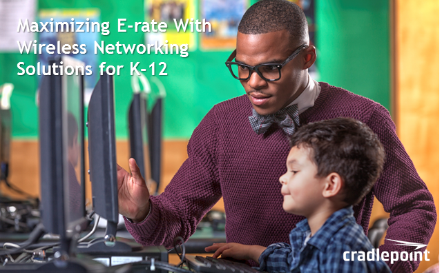 Maximizing E-rate With Wireless Networking Solutions for K-12