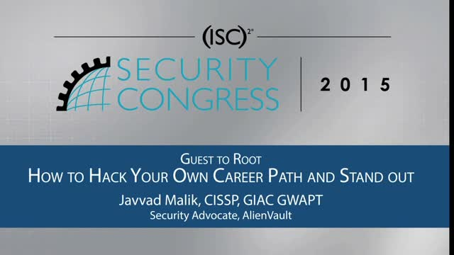 (ISC)2: Guest to Root – How to Hack Your Own Career Path and Stand Out