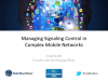 Managing Signaling Control in Complex Mobile Networks