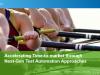Accelerating Time-to-market through Next-Gen Test Automation Approaches