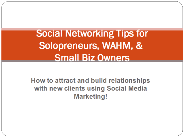 Social Media Marketing Tips for the Solopreneur, WAH, & Small Biz