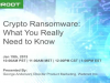 Crypto Ransomware: What You Really Need to Know