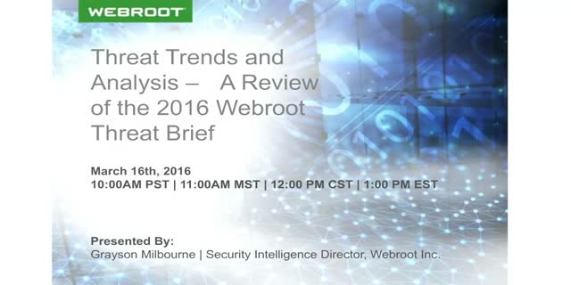 Today's Threats and What They Mean for Tomorrow - 2016 Webroot Threat Brief