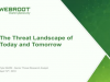 The Threat Landscape of Today and Tomorrow