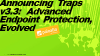 Announcing Traps v3.3: Advanced Endpoint Protection, Evolved.
