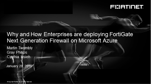 Why and How Enterprises are deploying FortiGate NGFW on Microsoft® Azure™