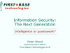 Information Security: The Next Generation - Intelligence or guesswork?