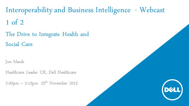 Part 1:Dell and NHS England  - Interoperability and Business Intelligence