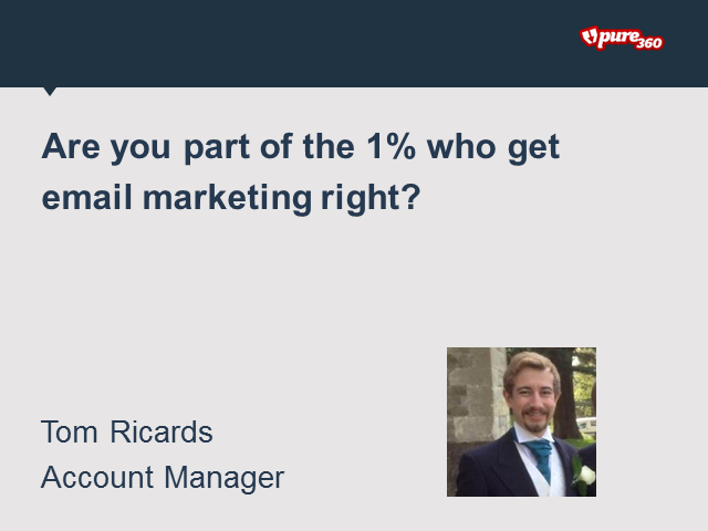 Are you part of the one percent who get email marketing right?