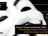 Future Threat Landscape: Technology Towards 2100 & the Impact on Cyber Security