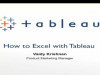Talk Data to Me: How to Excel with Tableau