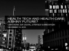 Health Tech and Health Care - a Shiny Future?