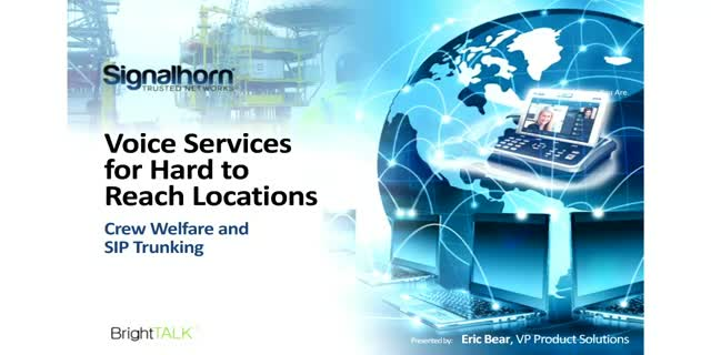 Voice Services for Hard to Reach Locations – Crew Welfare and SIP Trunking