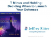 T Minus and Holding:  Deciding When to Launch Your Defenses