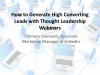 How to Generate High Converting Leads with Thought Leadership Webinars