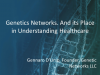 Genetic Networks, and Its Place in Understanding Healthcare