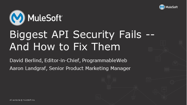 The Biggest API Security Fails - And How to Fix Them