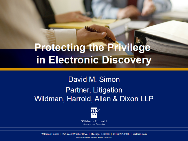 Protecting the Privilege in Electronic Discovery