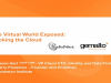 The Virtual World Exposed: Hacking the Cloud