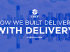 How We Built Delivery With Delivery
