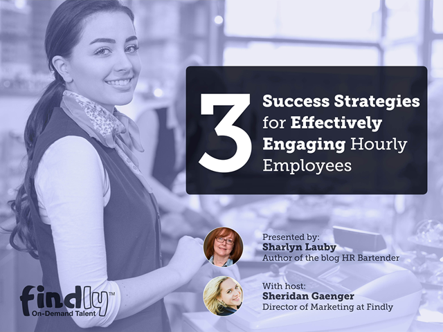3 Success Strategies for Effectively Engaging Hourly Employees