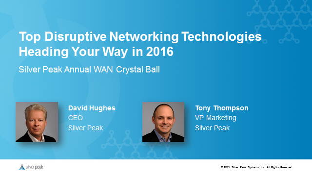 2016 Crystal Ball - Top Disruptive Networking Technologies Heading Your Way