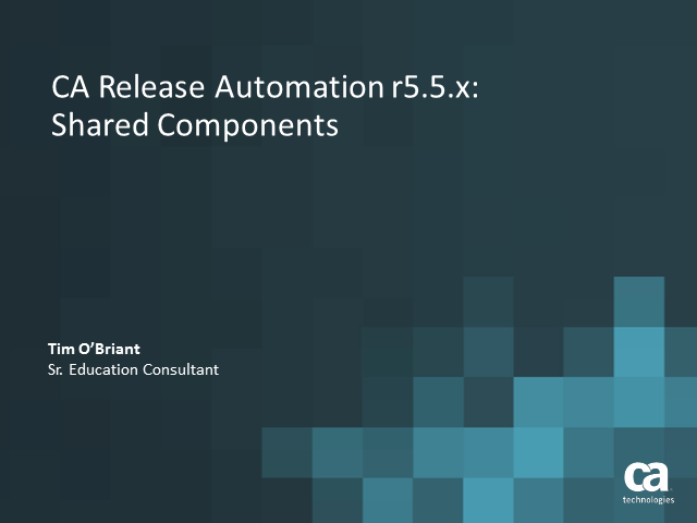 CA Release Automation r5.5.x:Shared Components