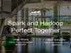 Spark and Hadoop - Perfect Together