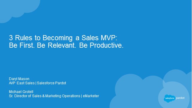 3 Rules to Becoming a Sales MVP: Be First, Be Relevant, Be Productive.