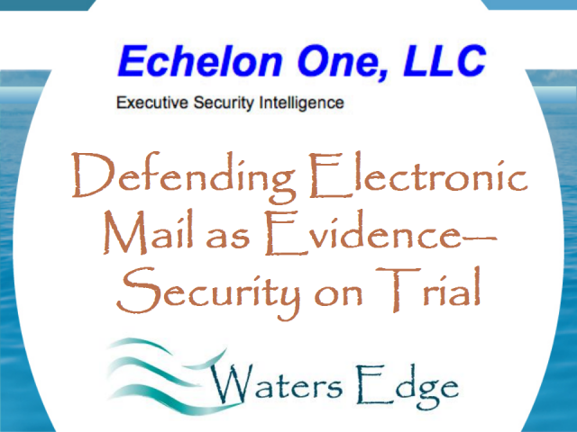 Defending Electronic Mail as Evidence–Security on Trial