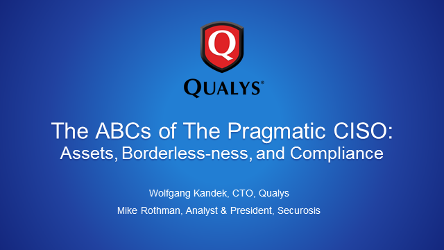 The ABCs of The Pragmatic CISO: Assets, Borderless-ness and Compliance