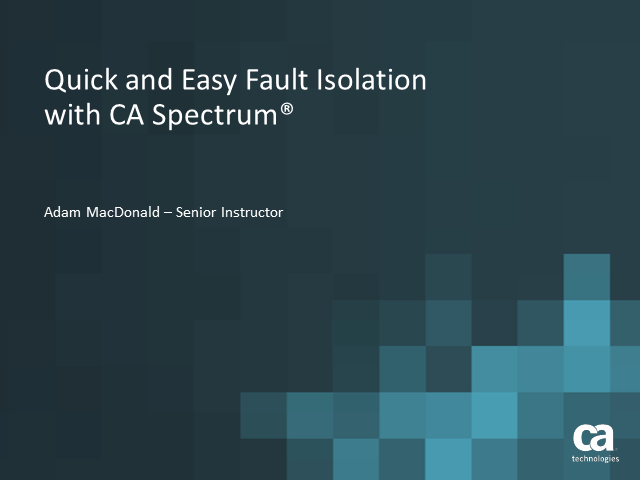 Quick & Easy Fault Isolation in CA Spectrum