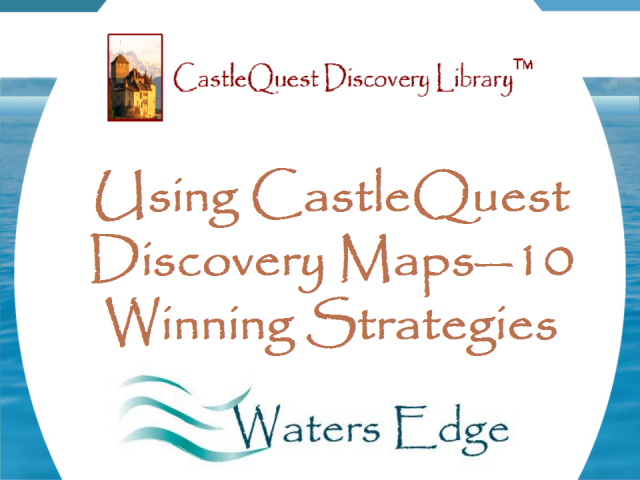 Using CastleQuest Discovery Maps--10 Winning Strategies