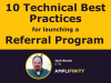 10 Technical Best Practices for Launching a Referral Program