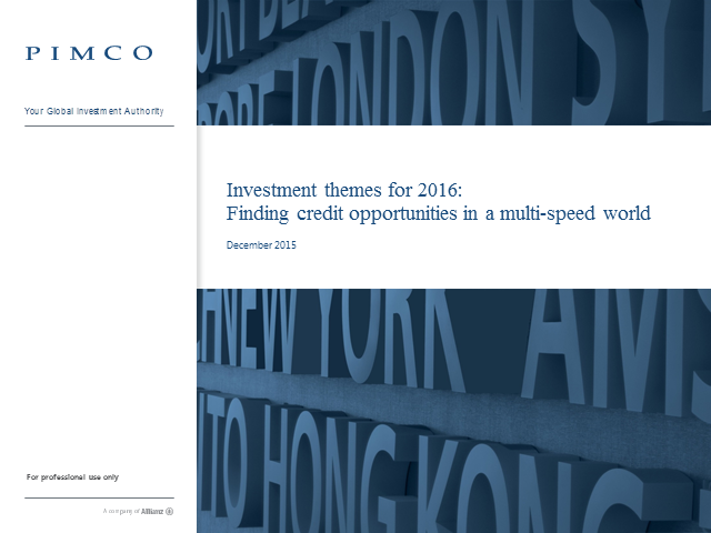 Investment themes for 2016:  Finding Credit Opportunities in a Multi-Speed World