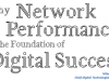Why Network Performance is the Foundation of Digital Success