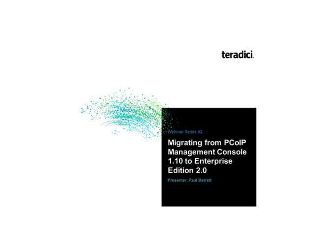 Migrating from PCoIP Management Console 1.10.4 to Enterprise Edition 2.0