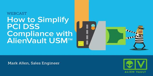 How to Simplify PCI DSS Compliance with AlienVault USM