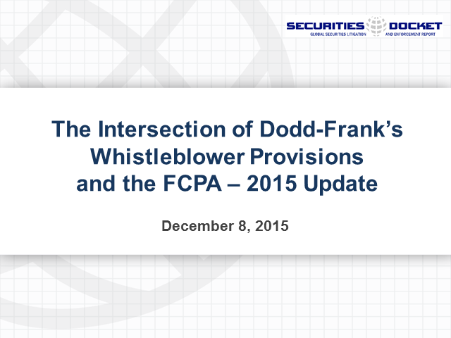 The Minefield of Dodd-Frank's Whistleblower Provisions and the FCPA: 2015 Update