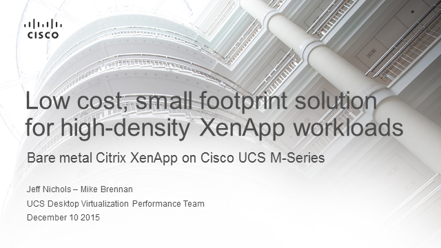 Low cost, small footprint solution for high-density XenApp workloads